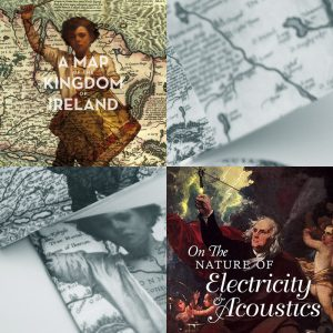A Map of the Kingdom of Ireland & On The Nature Of Electricity & Acoustics CD Bundle